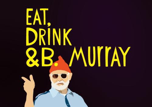Eat,Drink&B.Murray-01